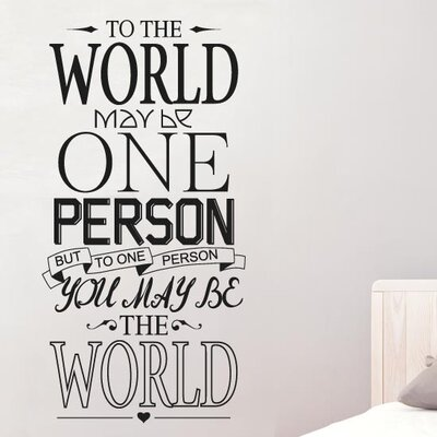 Cut It Out Wall Stickers To The World May Be One Person Wall Sticker