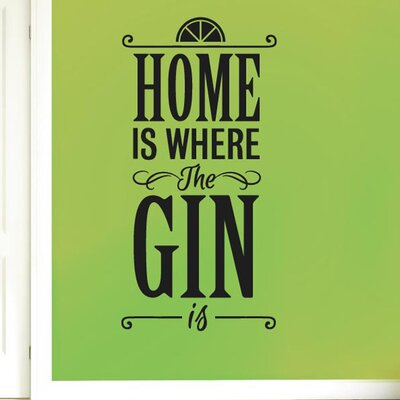 Cut It Out Wall Stickers Home Is Where The Gin Is Wall Sticker