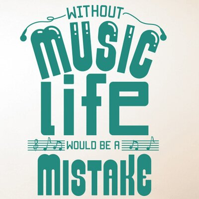 Cut It Out Wall Stickers Without Music Life Would Be A Mistake Wall Sticker