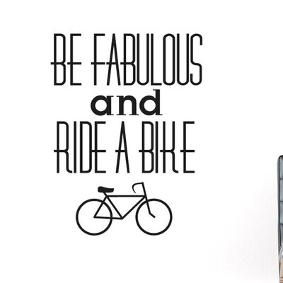 Cut It Out Wall Stickers Be Fabulous And Ride A Bike Wall Sticker