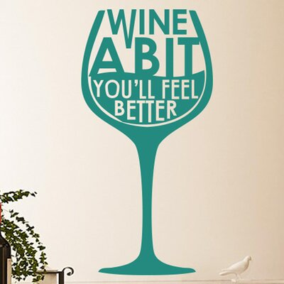 Cut It Out Wall Stickers Wine A Bit Youll Feel Better Wine Glass Wall Sticker