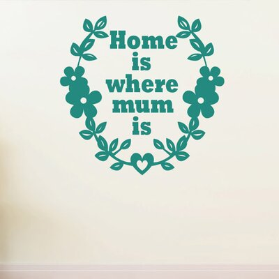 Cut It Out Wall Stickers Home Is Where Mum Is Wall Sticker