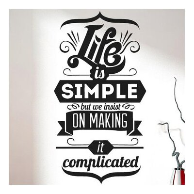 Cut It Out Wall Stickers Life Is Simple But We Make It Complicated Wall Sticker