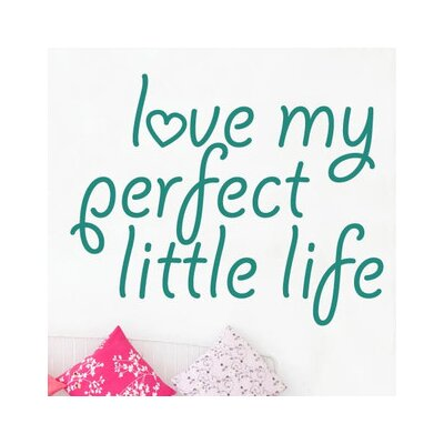 Cut It Out Wall Stickers Love My Perfect Little Life Wall Sticker