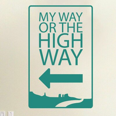 Cut It Out Wall Stickers My Way Or The High Way Wall Sticker
