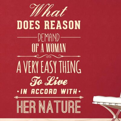 Cut It Out Wall Stickers What Does Reason Demand of a Woman Wall Sticker