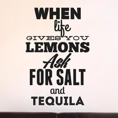 Cut It Out Wall Stickers When Life Gives You Lemons Ask For Salt and Tequila Wall Sticker