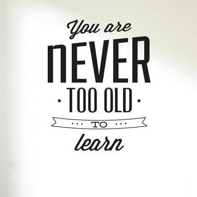 Cut It Out Wall Stickers You Are Never Too Old To Learn Wall Sticker