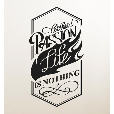 Cut It Out Wall Stickers Without Passion Life Is Nothing Wall Sticker