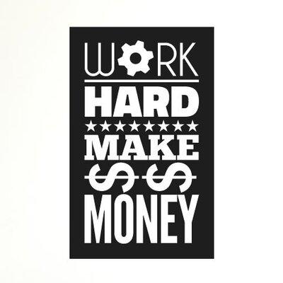 Cut It Out Wall Stickers Work Hard Make Money Wall Sticker