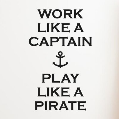 Cut It Out Wall Stickers Work Like a Captain Play Like a Pirate Wall Sticker