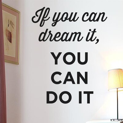 Cut It Out Wall Stickers If You Can Dream It You Can Do It Wall Sticker
