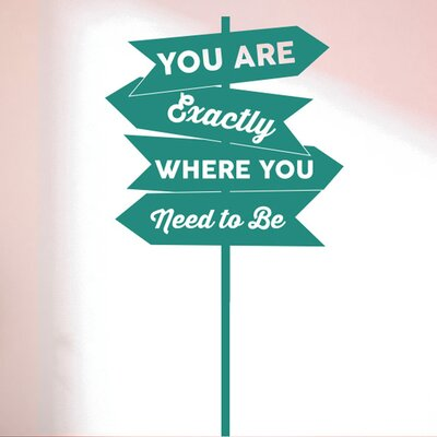 Cut It Out Wall Stickers You Are Exactly Where You Need To Be Arrow Signs Wall Sticker