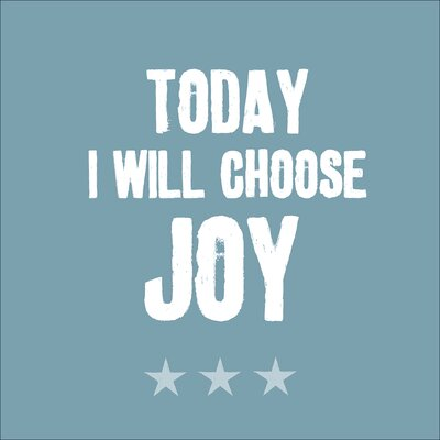 Pro-Art Glasbild Today I Will Choose Joy, Kunstdruck