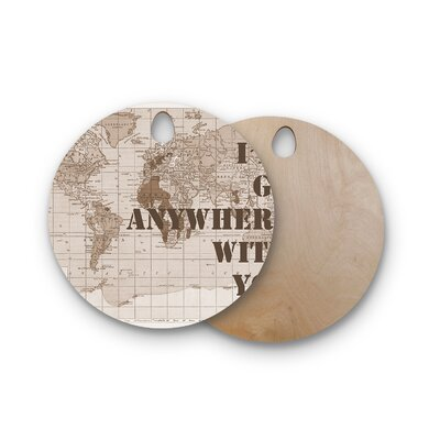 Catherine Holcombe Birchwood I'll Go Anywhere With You Map Cutting Board Shape: Round