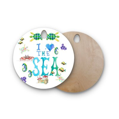 Catherine Holcombe Birchwood I Love The Sea Ocean Typography Cutting Board Shape: Round