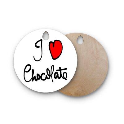 Gabriela Fuente Birchwood I Love Chocolate Food Typography Cutting Board Shape: Round