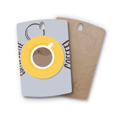Jackie Rose Birchwood Coffee! Cutting Board Shape: Rectangle