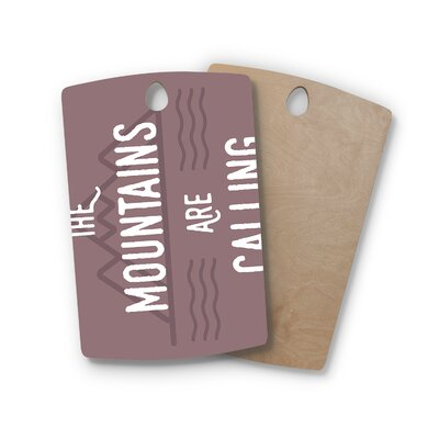 Jackie Rose Birchwood The Mountains Are Calling Typography Cutting Board Shape: Rectangle