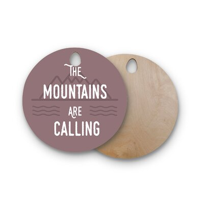 Jackie Rose Birchwood The Mountains Are Calling Typography Cutting Board Shape: Round