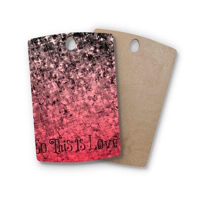 Ebi Emporium Birchwood So This Is Love Glitter Cutting Board Shape: Rectangle