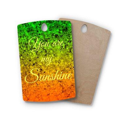Ebi Emporium Birchwood You Are My Sunshine Cutting Board Shape: Rectangle