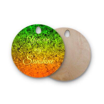Ebi Emporium Birchwood You Are My Sunshine Cutting Board Shape: Round