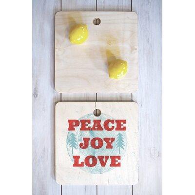 Heather Dutton Wood Peace Joy Love Cutting Board Shape: Square