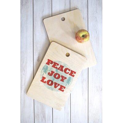 Heather Dutton Wood Peace Joy Love Cutting Board Shape: Rectangle