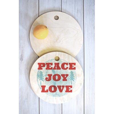 Heather Dutton Wood Peace Joy Love Cutting Board Shape: Round