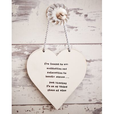 Ladeda! Living Loveheart I've Learnt to Use Meditation and Relaxation to Handle Stress...Just Kidding I'm on My Third Glass of Wine Wall Decor