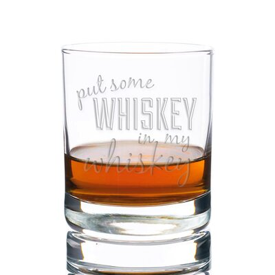 Put Some Whiskey in My Whiskey Rocks 10 oz. Glass Every Day Glass