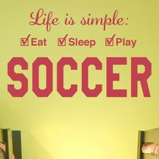 Soccer Life is Simple Play Wall Decal