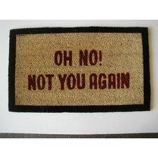 Oh No Not You Doormat