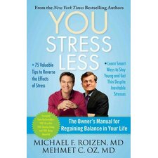 You Stress Less; The Owner's Manual for Regaining Balance in Your Life
