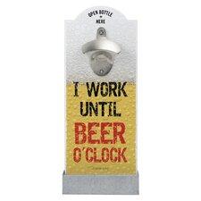 Wandflaschenöffner I Work Until Beer O'Clock