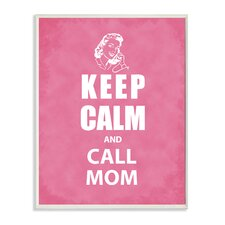 Keep Calm and Call Mom Typography Wall Plaque