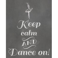 Keep Calm and Dance On! Textual Art Paper Print