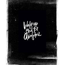 'Wake Up and Be Awesome' Textual Art