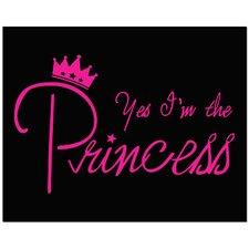 Yes I'm the Princess Art Print