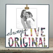 Always Live Original Picture Frame