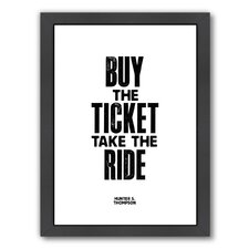 Motivated Buy The Ticket Take The Ride Framed Textual Art