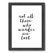 Not All Those Who Wander Are Lost Framed Textual Art