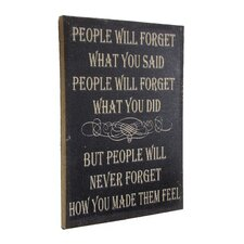 """""""Inspire Me"""" """"People Will Forget What You Said.  People Will Forget What You Did. but People Will Never Forget How You Made Them Feel. """" Famed Textual Art"""