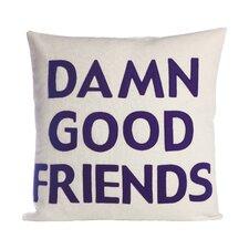 It Starts With A Kiss Damn Good Friends Throw Pillow