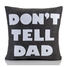 Good Advice Don't Tell Dad Throw Pillow