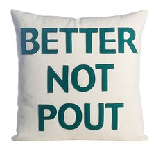 Better Not Pout Felt Throw Pillow
