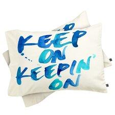 CMYKaren Keep On Keepin On Pillowcase