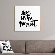 Be in The Moment by Kal Barteski Framed Textual Art