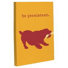 Doggy Decor Be Persistent Graphic Art on Wrapped Canvas